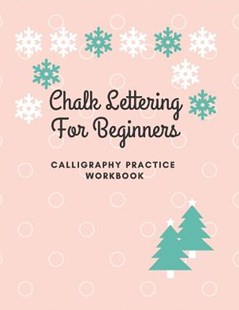 Chalk Lettering for Beginners - Calligraphy Practice Workbook by Charles Taylor (9781798449356) - PaperBack - Reference