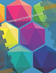 Hexagonal Graph Notebook by Sothere Journals (9781798702710) - PaperBack - Science & Technology Mathematics