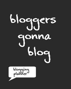 Bloggers Gonna Blog Blogging Planner by Planner Journals (9781799106241) - PaperBack - Business & Finance Small Business