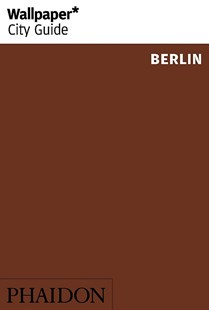 Wallpaper* City Guide Berlin by Wallpaper* (9781838661113) - PaperBack - Travel