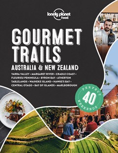 Lonely Planet Gourmet Trails - Australia & New Zealand by Lonely Planet Food (9781838691028) - HardCover - Travel Australasia Travel Guide