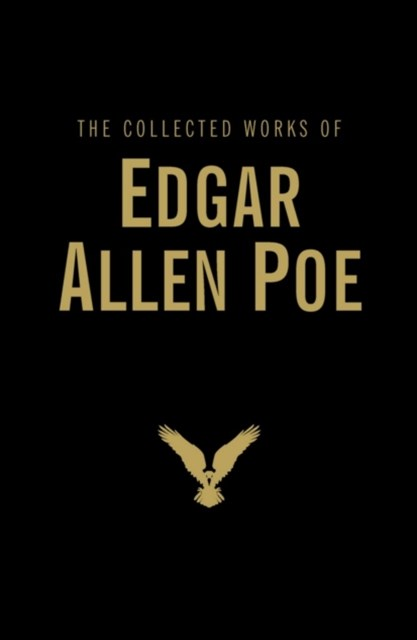 Collected Works of Edgar Allan Poe