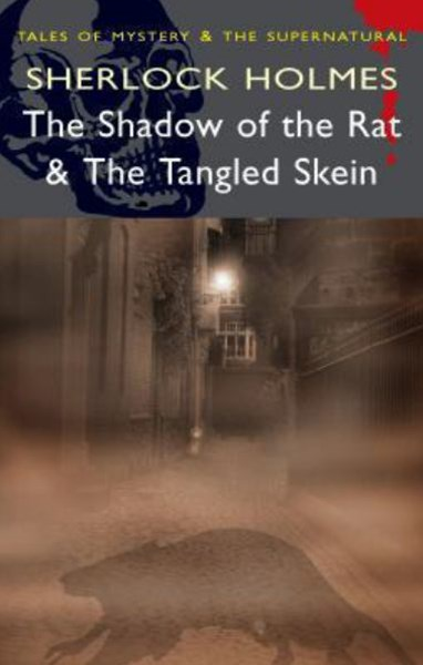 Shadow of the Rat and The Tangled Skein - Sherlock Holmes