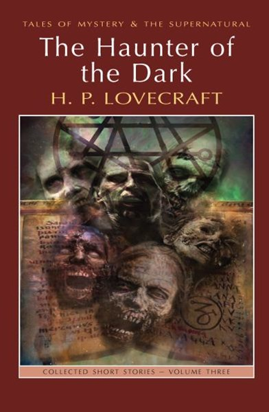 Haunter of the Dark: Lovecraft Volume 3