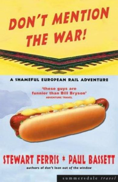 Don't Mention the War: a Shameful European Rail Adventure