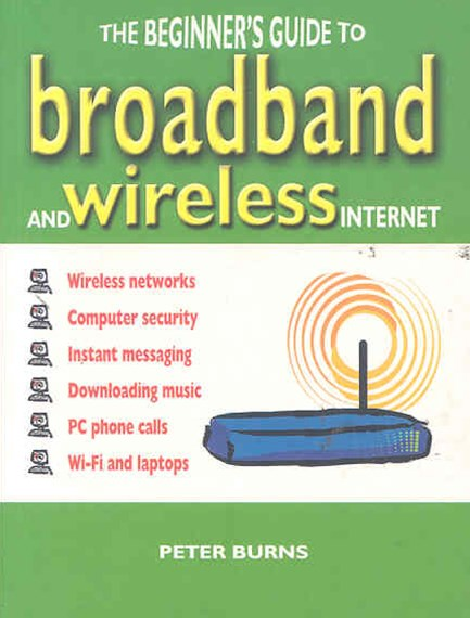 Beginner's Guide to Broadband and Wireless Internet