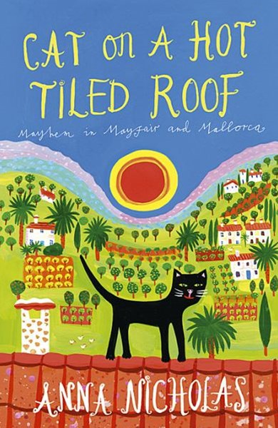 Cat on a Hot Tile Roof: Mayhem in Mayfair and Mallorca