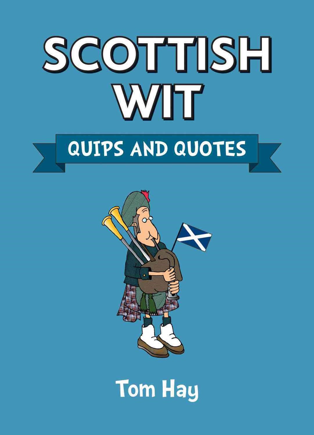 Scottish Wit: Quips and Quotes