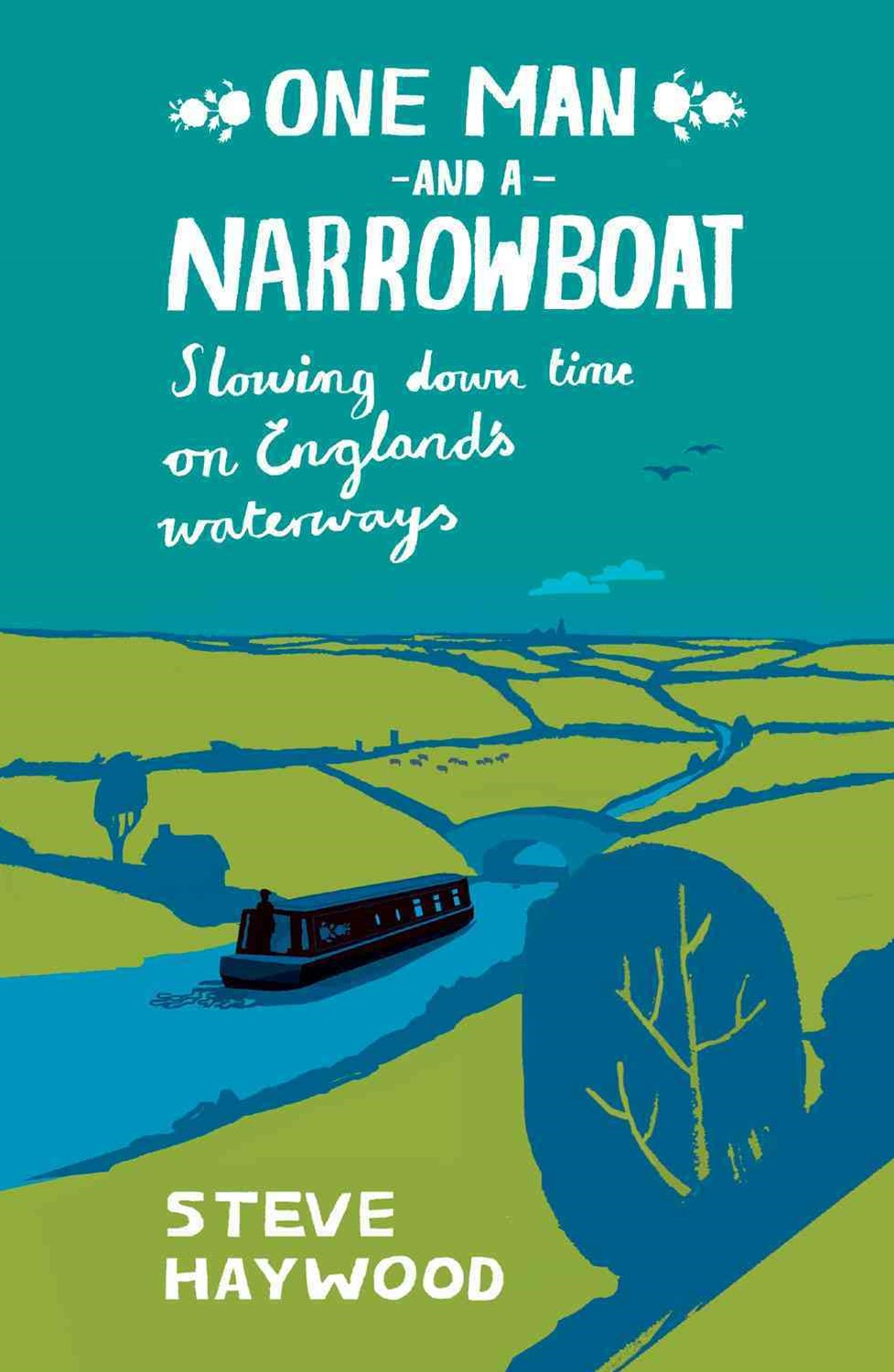 One Man and a Narrow Boat: Slowing Down Time on England's Waterways