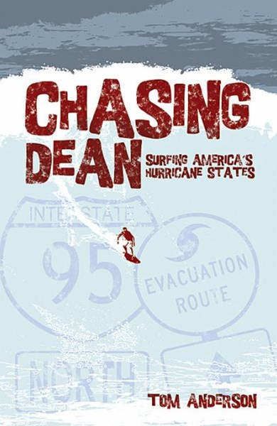 Chasing Dean: Surfing America's Hurricane States