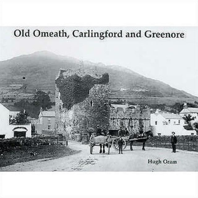 Old Omeath, Carlingford and Greenore