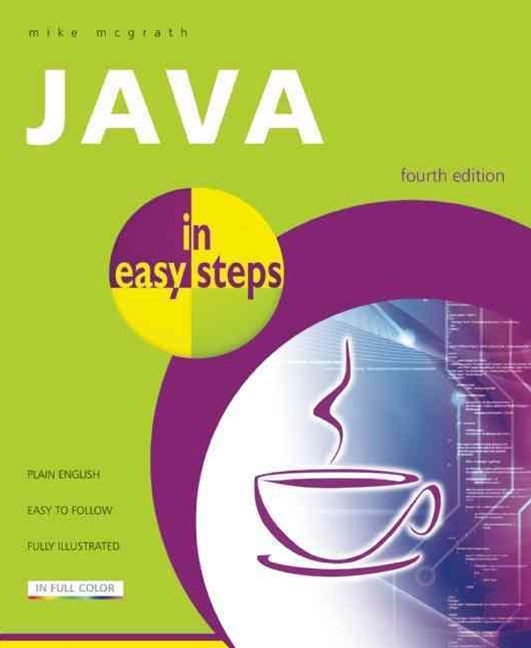 Java in Easy Steps: Fully Updated for Java 7 4/e