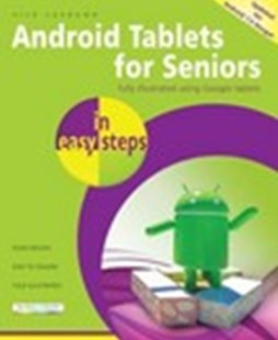 Android Tablets for Seniors in easy steps 3/e by Nick Vandome (9781840787665) - PaperBack - Computing Program Guides