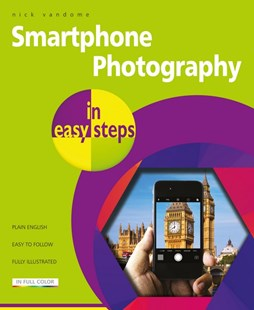 Smartphone Photography in Easy Steps by Nick Vandome (9781840789010) - PaperBack - Art & Architecture Photography - Technique
