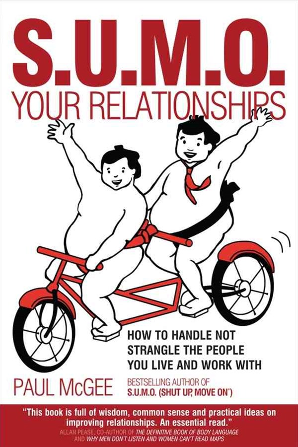 S.u.m.o. Your Relationships - How to Handle Not   Strangle the People You Live and Work with