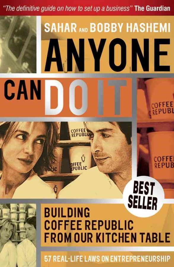 Anyone Can Do It - Building Coffee Republic From  Our Kitchen Table - 57 Real Life Laws on