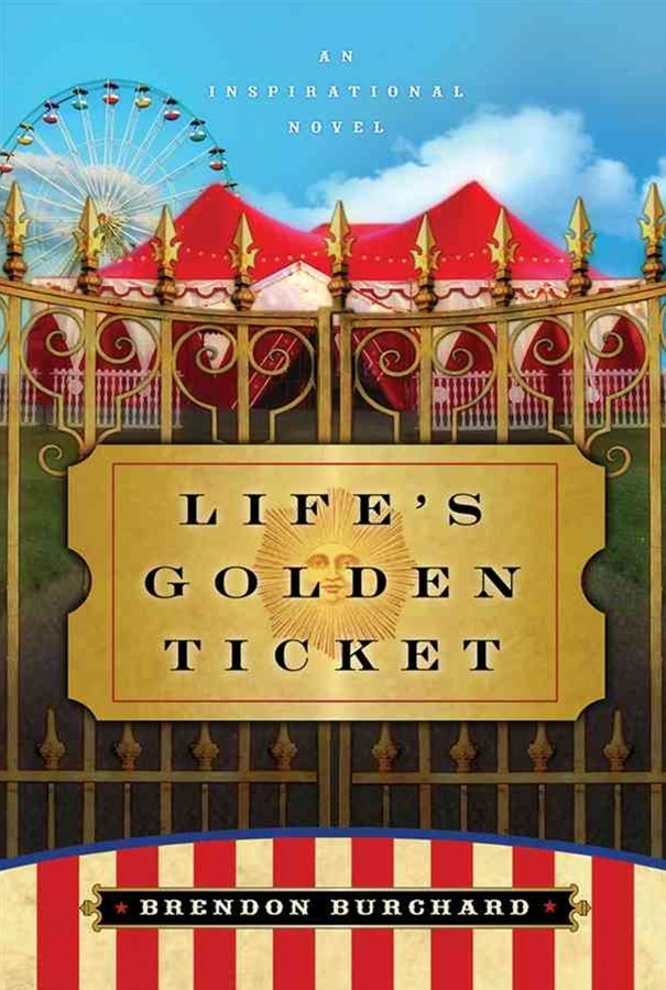Life's Golden Ticket - an Inspirational Novel