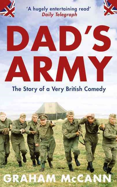 Dad's Army: The Story of a Very British Comedy