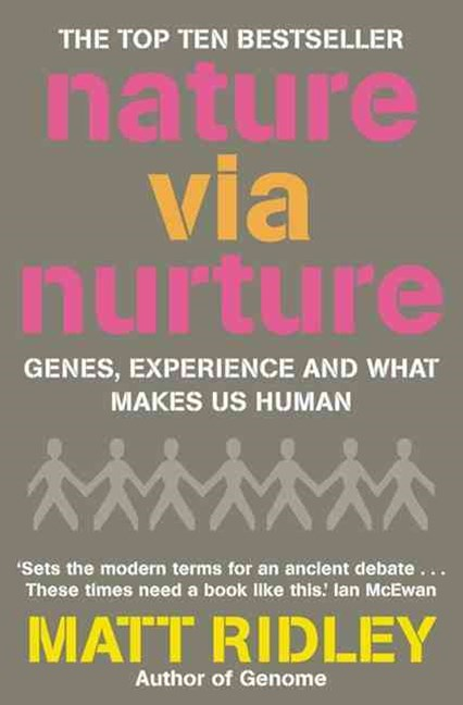 Nature Via Nurture: Genes, Experience And What Makes Us Human