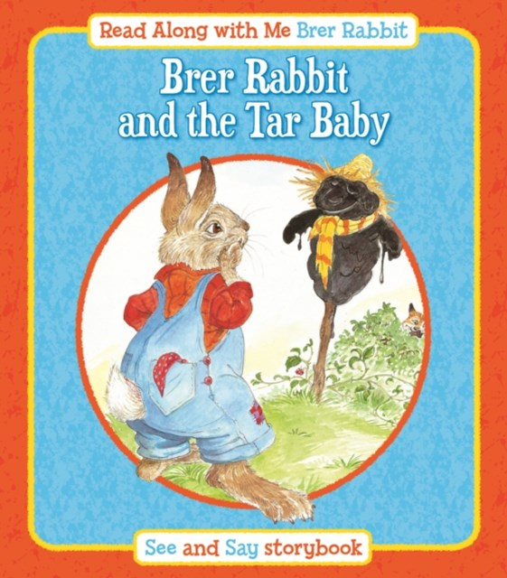 Brer Rabbit and the Tar Baby: Read Along with Me Brer Rabbit