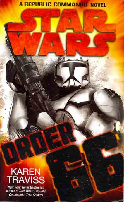 Star Wars: Order 66: A Republic Commando Novel
