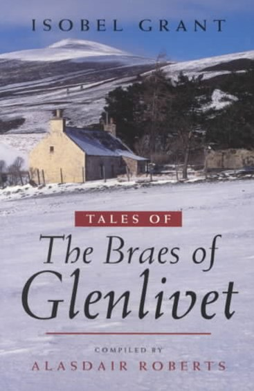 Tales of the Braes of Glenlivet