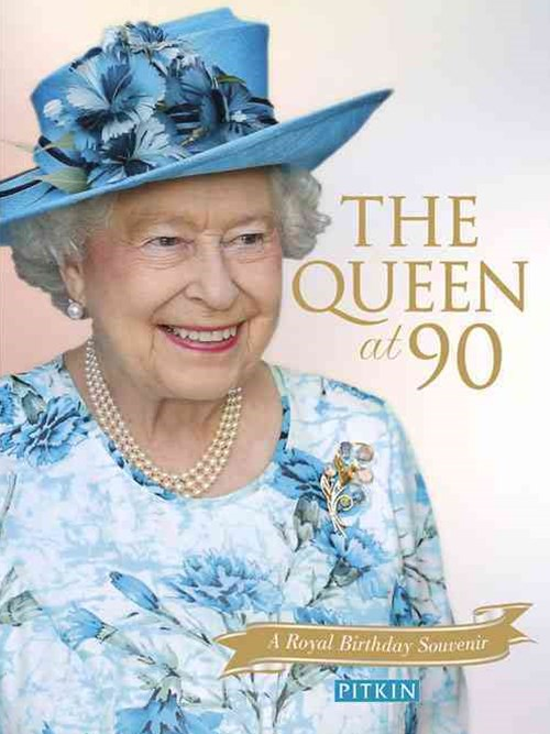 Queen at 90: A Royal Birthday Souvenir