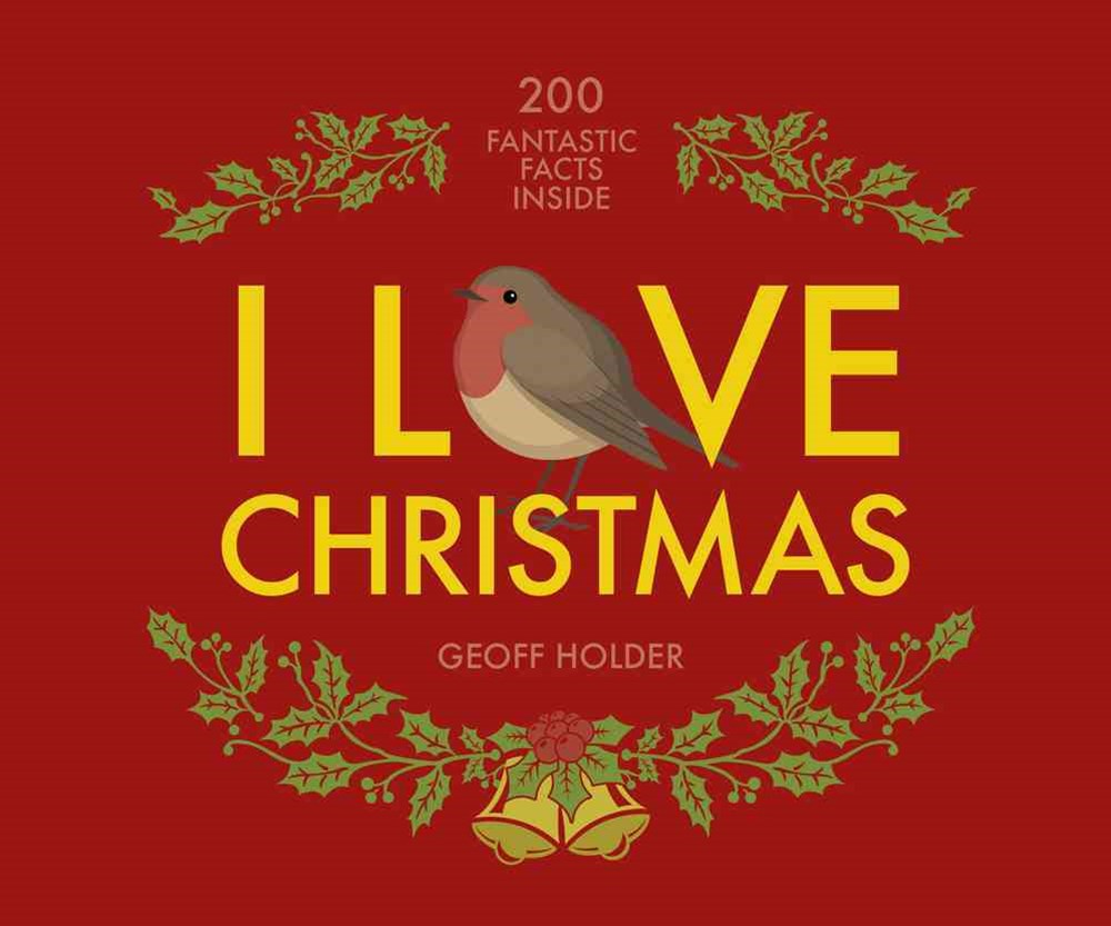 I Love Christmas: 200 Fantastic Facts