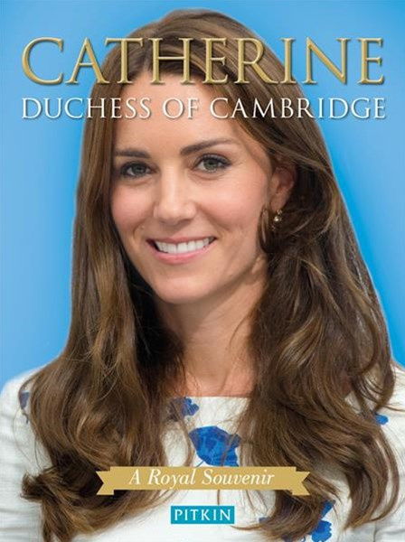 Catherine, Duchess of Cambridge: A Royal Souvenir