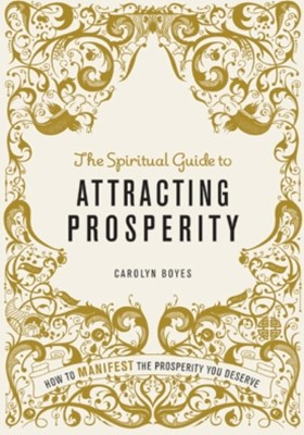 The Spiritual Guide to Attracting Prosperity