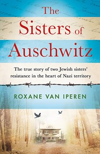 The Sisters of Auschwitz by Roxane van Iperen (9781841883748) - PaperBack - Biographies Political