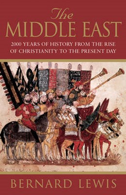 The Middle East: 2000 Years Of History From The Birth Of Christia
