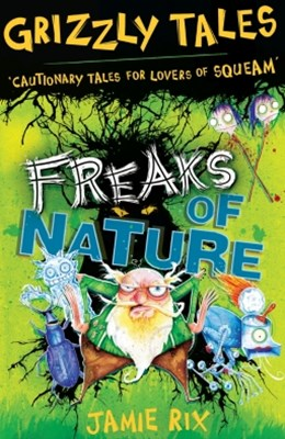 Grizzly Tales: Grizzly Tales 4: Freaks of Nature