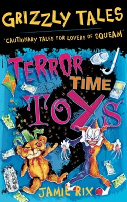 Grizzly Tales: Terror-Time Toys