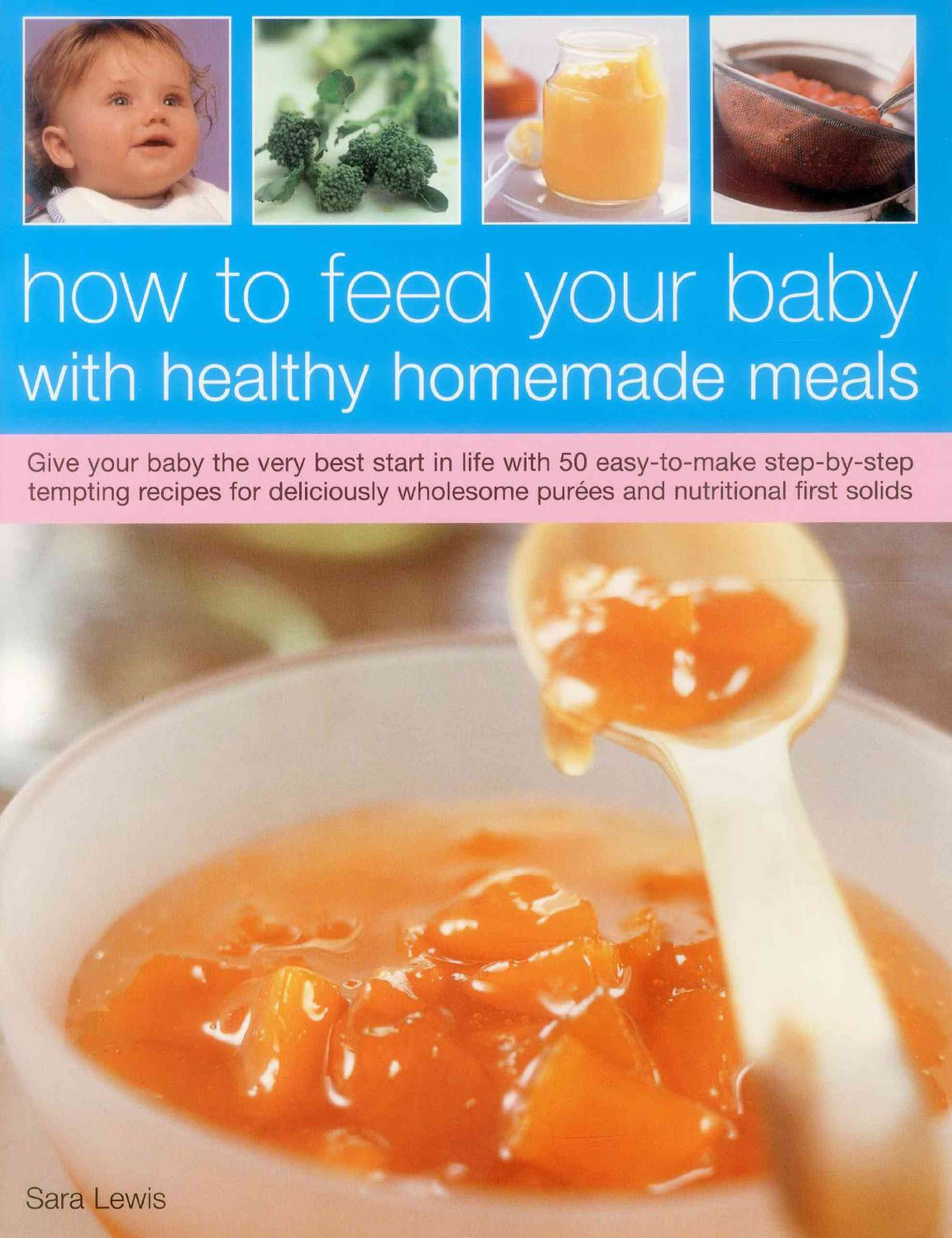 How to Feed Your Baby with Healthy and Homemade Meals