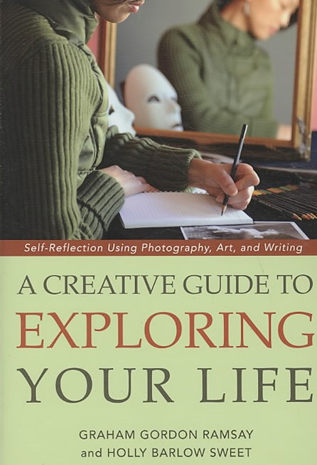 A Creative Guide to Exploring Your Life
