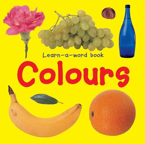 Learn-a-word Book: Colours
