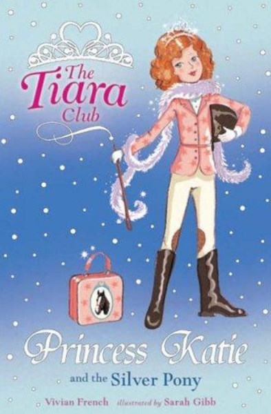 The Tiara Club: Princess Katie and the Silver Pony