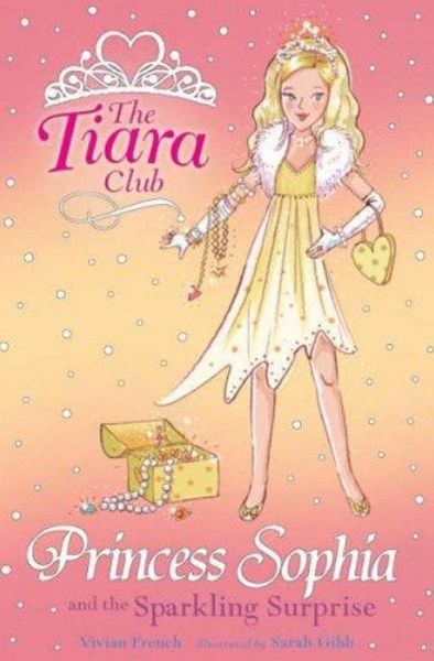 The Tiara Club: Princess Sophia and the Sparkling Surprise