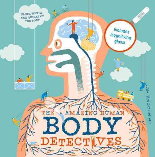 Body Detective: Amazing Facts, Myths and Quirks of Our Bodies