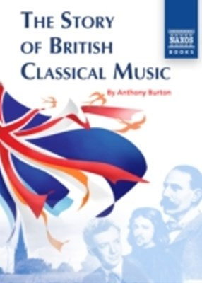 Story of British Classical Music