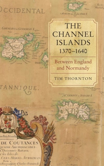 The Channel Islands, 1370-1640