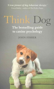 Think Dog by John Fisher (9781844039098) - PaperBack - Pets & Nature Domestic animals