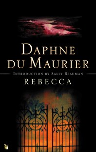 Rebecca by Daphne Du Maurier, Sally Beauman - 9781844080380 - Dymocks