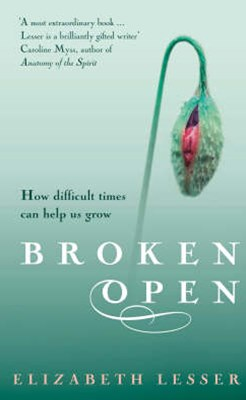 Broken Open:How difficult times can help us grow