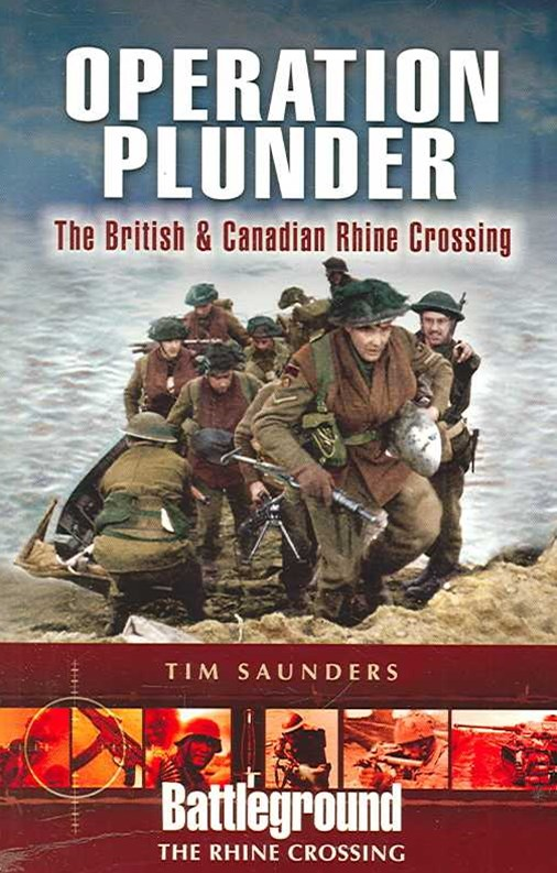 Operations Plunder and Varsity: the British and Canadian Operations