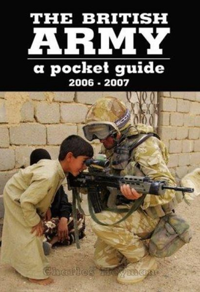 British Army, The: a Pocket Guide 2006-2007