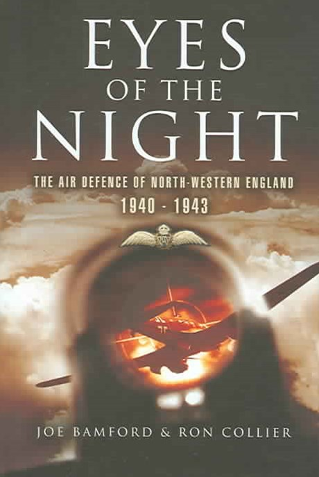 Eyes of the Night: Air Defence of North-western England 1940-41