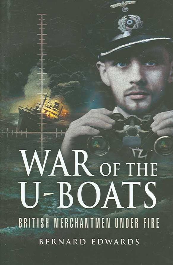 War of the U-boats: British Merchantmen Under Fire