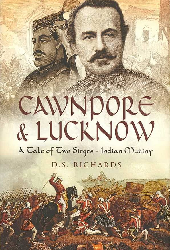 Cawnpore and Lucknow: a Tale of Two Sieges
